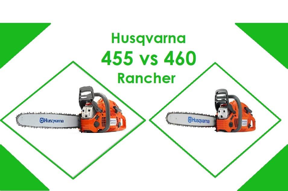 Husqvarna 455 vs 460 Rancher
