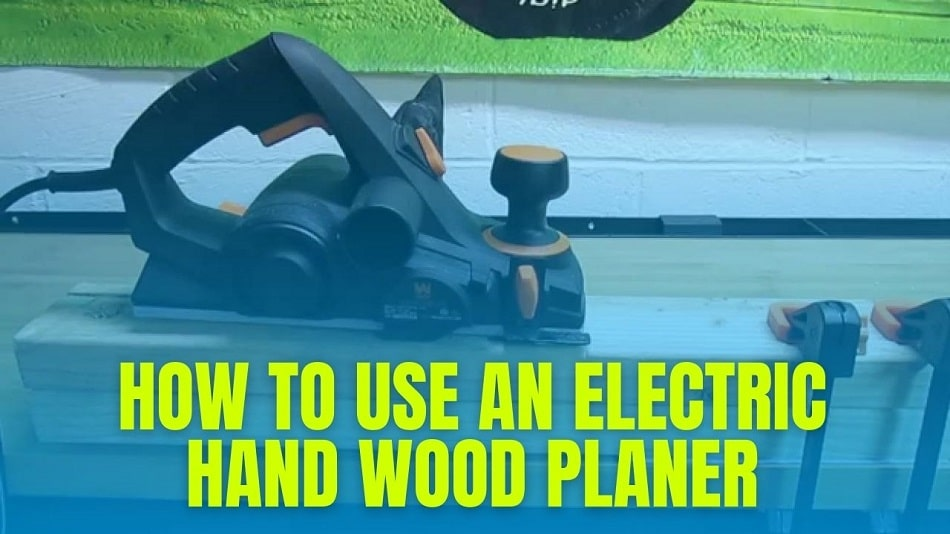 How To Use An Electric Hand Wood Planer