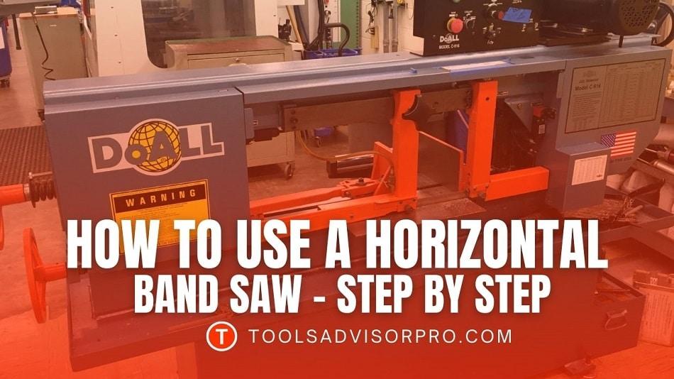 How To Use a Horizontal Band Saw