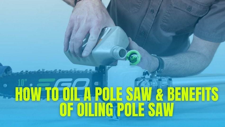 How To Oil A Pole Saws