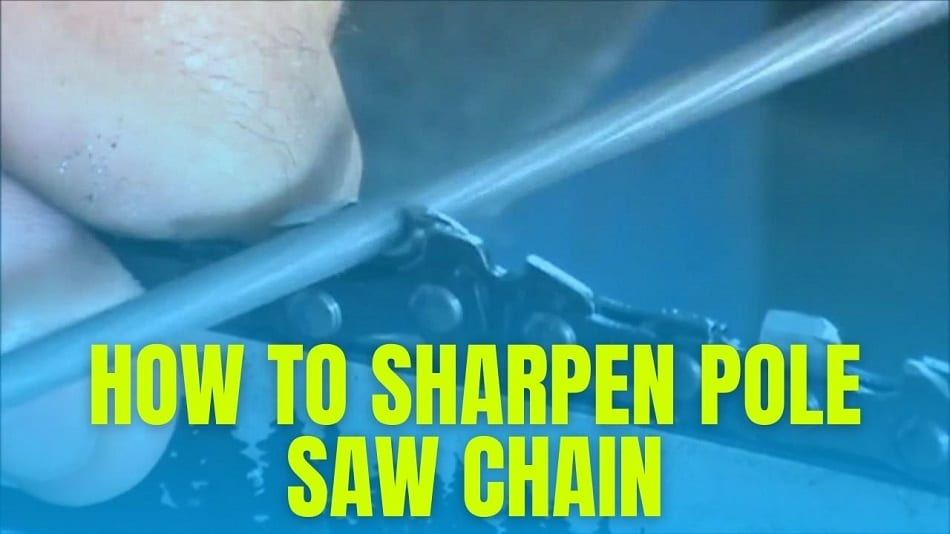 How To Sharpen Pole Saw Chain