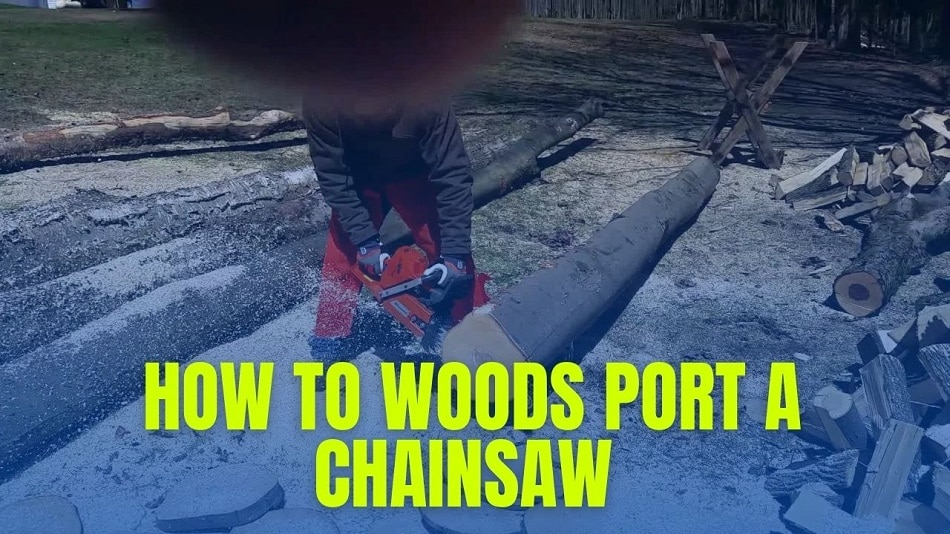 How to Woods Port A Chainsaw