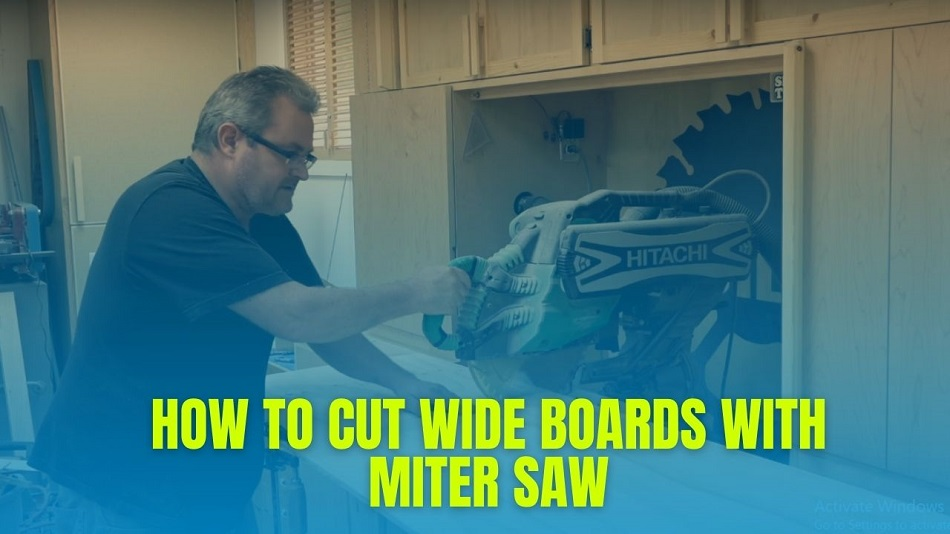 How To Cut Wide Boards With Miter Saw
